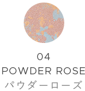 04 POWDER ROSE